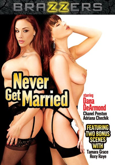 Roxy Raye, Dana DeArmond, Adriana Chechik, Tamara Grace - Never Get Married (All sex / Gonzo) [WEBRip/SD 480p] - Brazzers