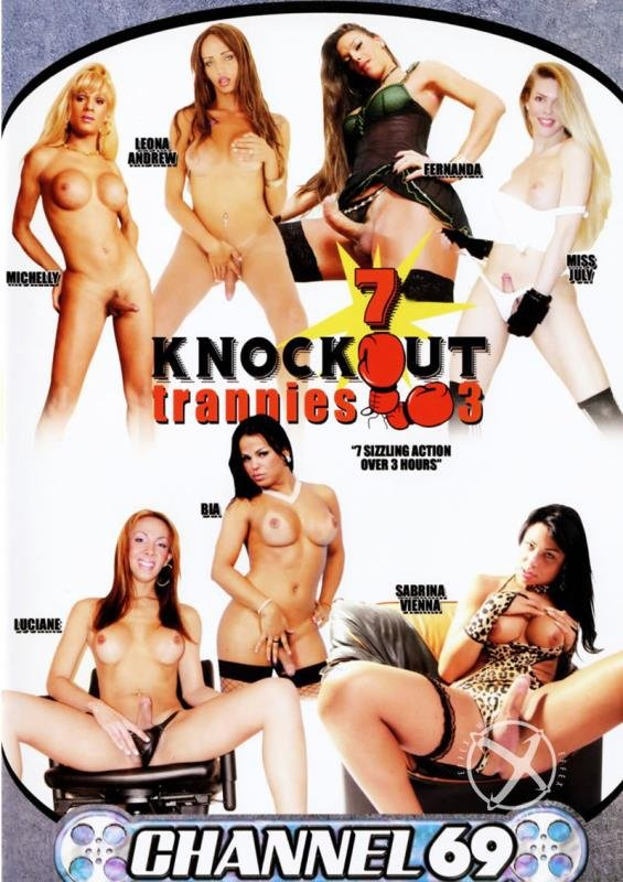 Miss July, Fernanda Rodriguez, Luciane, Bia, Sabrina Vienna, Leona Andrew, Michelly - 7 Knockout Trannies 3 (Transsexual / Anal) [DVDRip 480p] - Channel 69 Video