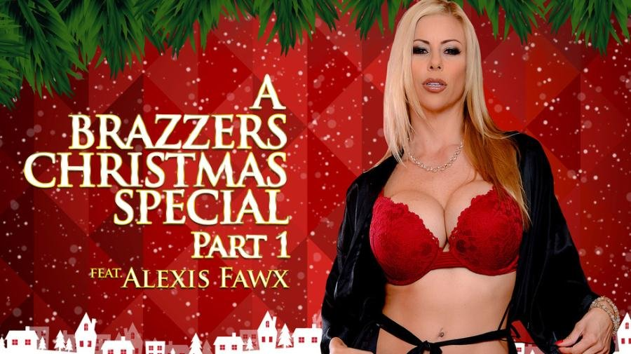 Alexis Fawx - A Brazzers Christmas Special: Part 1 (Big Tits / MILF) [SD] - Brazzers.com