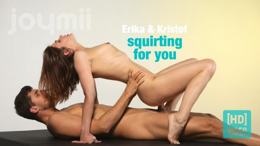 Erika K. - Squirting For You (Squirting / All Sex) [SD] - JoyMii.com