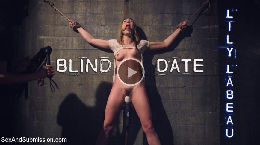 Lily LaBeau - Blind Date (BDSM / Bondage) [SD] - Sexandsubmission.com
