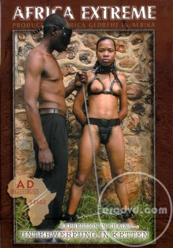 Monika - Africa Extreme: Repression In Chains (Fetish, BDSM) [DVDRip] - VPS Erotic