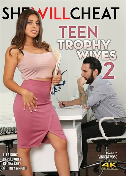 Keisha Grey, Karlee Grey, Ella Knox, Whitney Wright - Teen Trophy Wives 2 () [WEBRip/SD] - She Will Cheat
