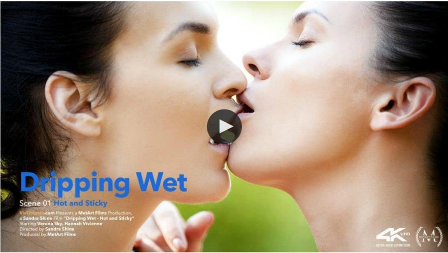 Hannah Vivienne, Verona Sky - Dripping Wet Episode 1 - Hot and Sticky (Brunette) [SD] - VivThomas.com